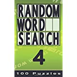 Random Word Search 4: 100 Puzzles, Small Edition for Pocket / Travel / Holiday (Volume 4)