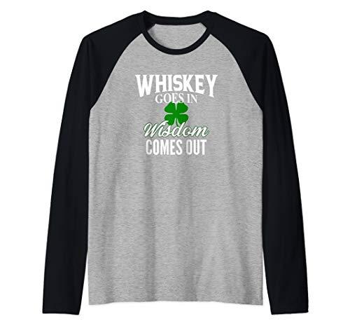 Irish Whiskey Goes In, Wisdom Comes Out Raglan Baseball Tee