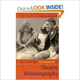 Book Cambridge Introduction to Theatre Historiography (09) by Postlewait, Thomas [Paperback (2009)]