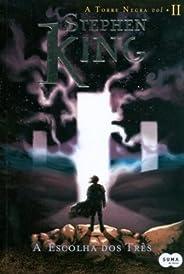 Escolha Dos Três - Série Torre Negra, Volume 2