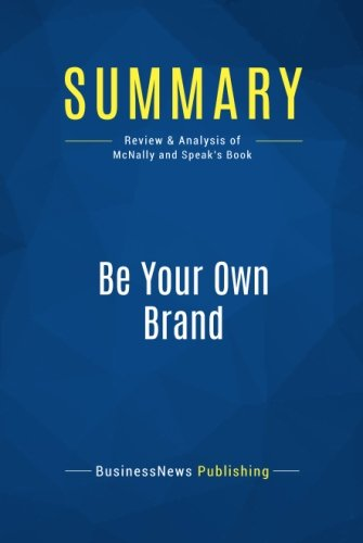 Download Summary: Be Your Own Brand: Review and Analysis of McNally and Speak's Book PDF ePub fb2 book