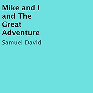 Mike and I and the Great Adventure