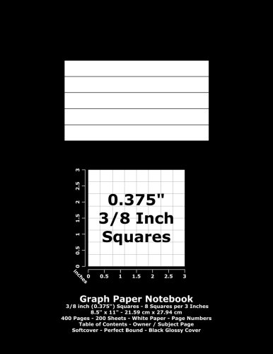 """Books : Graph Paper Notebook: 0.375 Inch (3/8"""") Squares - 8.5"""" x 11"""" - 21.59 cm x 27.94 cm - 400 Pages - 200 Sheets - White Paper - Page Numbers - Table of Contents - Black Glossy Cover"""
