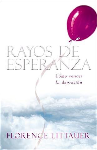 Rayos de esperanza: Cómo vencer la depresión (Spanish Edition) (Florence Littauer Spanish)