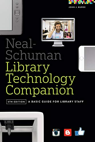 The Neal-Schuman Library Technology Companion, Fifth Edition: A Basic Guide for Library Staff