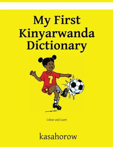 My First Kinyarwanda Dictionary: Colour and Learn (kasahorow English Ururimi) ebook