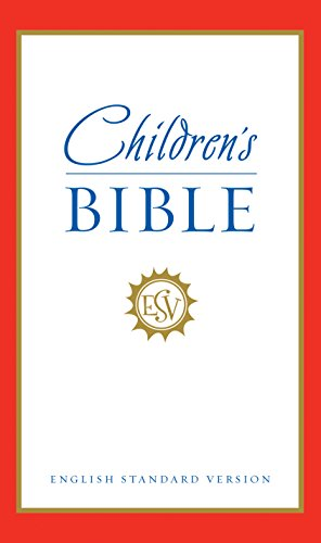 ESV Children's Bible (English Standard Version)
