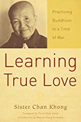 Learning True Love, the autobiography of Sister Chân Không, stands alongside the great spiritual autobiographies of our century. It tells the story of her spiritual and personal odyssey, both in her homeland and in exile. Its anecdotal style ...