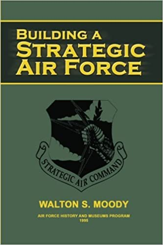 Building a strategic air force walton s moody air force history building a strategic air force walton s moody air force history and museums program 9781478125570 amazon books fandeluxe Choice Image