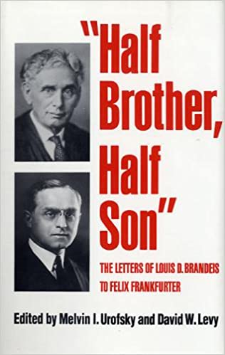 Half Brother, Half Son: The Letters of Louis D. Brandeis to