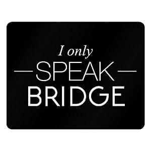 Idakoos I only speak Bridge - Sports - Plastic Acrylic