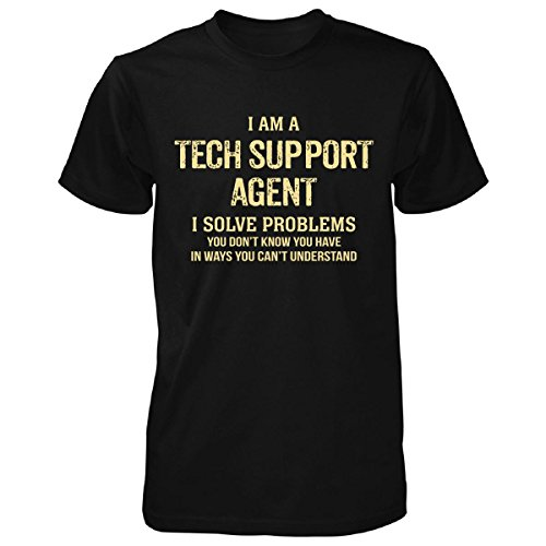 I'm A Tech Support Agent I Solve Problems. Funny Gift - Unisex Tshirt