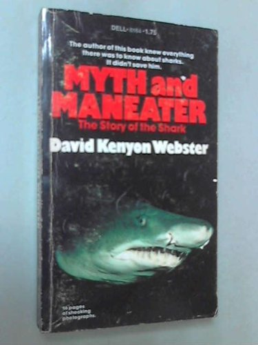 Myth and Maneater: The Story of the Shark (Book) written by David Kenyon Webster