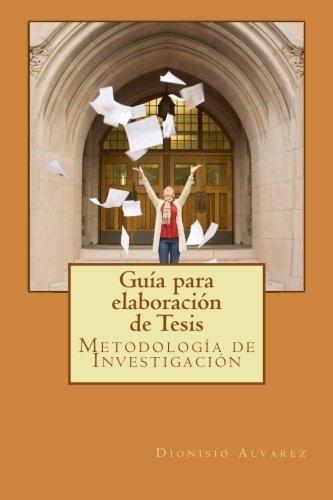Gua para elaboracin de Tesis: Metodologa de Investigacin (Spanish Edition)