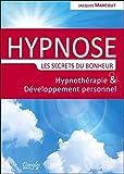 Hypnose - Les secrets du bonheur - Hypnothérapie & Développement personnel