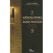 Hiéroglyphes de l'Egypte ancienne: Guide pratique