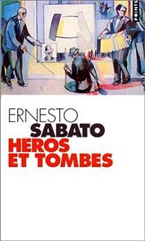 Héros et tombes (ou) Alejandra par Sabato