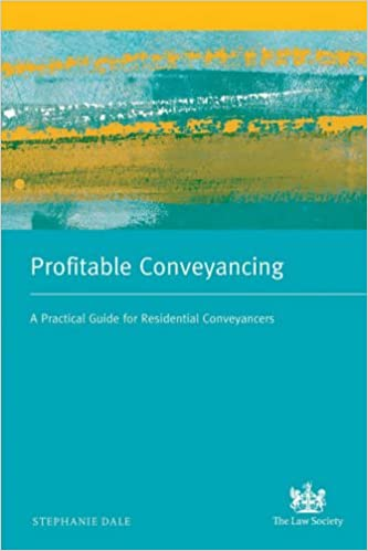 Book Profitable Conveyancing: A Practical Guide for Residential Conveyancers