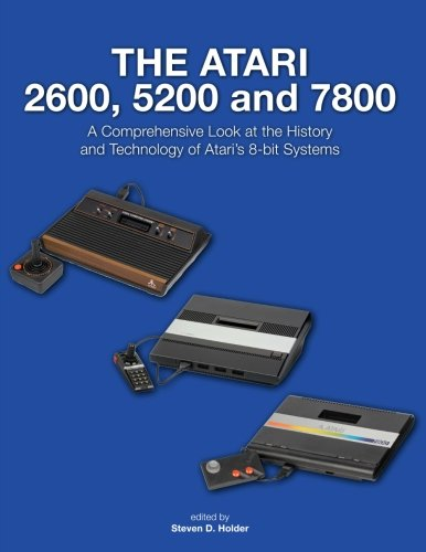 Price comparison product image The Atari 2600, 5200 and 7800: A Comprehensive Look at the History and Technology of Ataris 8-bit Systems