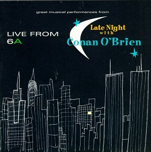 Live From 6A : Late Night With Conan O'Brien by Polygram Records