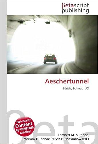 Aeschertunnel: Zürich, Schweiz, A3: Amazon.es: Lambert M. Surhone, Mariam T. Tennoe, Susan F. Henssonow: Libros en idiomas extranjeros