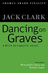 Dancing on Graves (A Nick Acropolis novel Book 3)