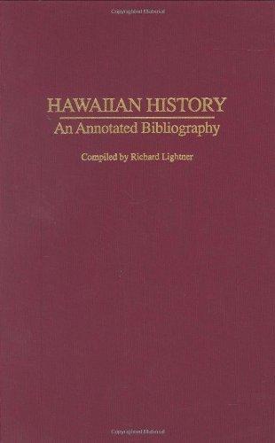 Hawaiian History: An Annotated Bibliography (Bibliographies of the States of the United States) Pdf
