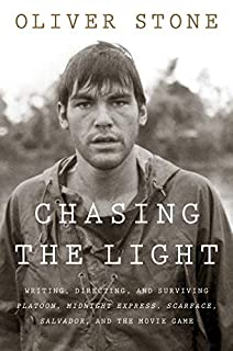 Book Cover: Chasing the Light: Writing, Directing, and Surviving Platoon, Midnight Express, Scarface, Salvador, and the Movie Game