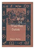 img - for It's an old Wild West custom (The American customs series) book / textbook / text book