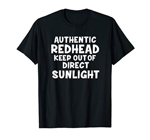 Authentic Redhead Keep Out Of Direct Sunlight T Shirt Birth