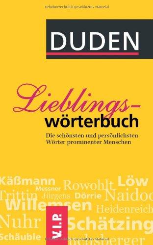 DUDEN - Das Lieblingswörterbuch: Die schönsten und persönlichsten Wörter prominenter Menschen
