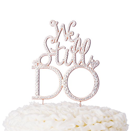 Ella Celebration We Still Do Cake Topper, Anniversary or Vow Renewal Rose Gold Rhinestone Party Decoration (Rose Gold)