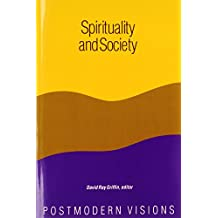 Spirituality and Society: Postmodern Visions