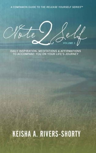 Note 2 Self: Daily Inspiration, Meditations & Affirmations To Accompany You On Your Life's Journey