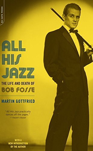 All His Jazz: The Life And Death Of Bob Fosse by Gottfried Martin (2003-09-18) - All His