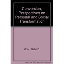 Conversion: Perspectives on Personal and Social Transformation