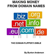 Domain Names  -  Making Money From Domain Names     The Domain Flipper's Bible