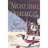Night Shall Overtake Us, Kate Saunders, 0525937641