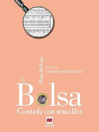 La bolsa contada con sencillez (Contado con Sencillez) eBook: Rodrigo, Nuño: Amazon.es: Tienda Kindle