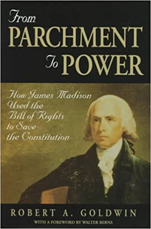 Book From Parchment to Power: How James Madison Used the Bill of Rights to Save the Constitution