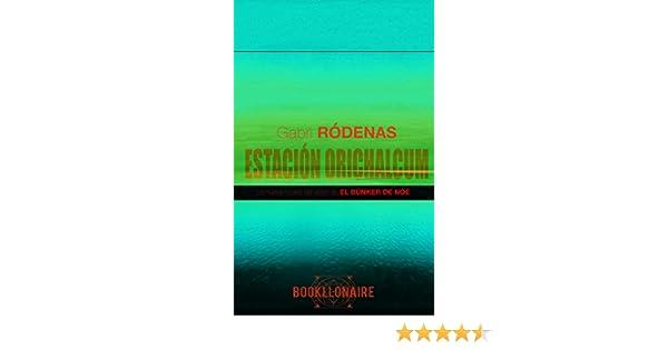 Amazon.com: Estación Orichalcum (Orichalcum Station) (Spanish Edition) eBook: Gabri Ródenas: Kindle Store