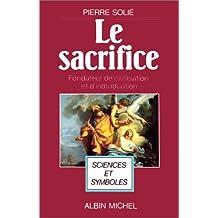 Le sacrifice: Fondateur de civilisation et d'individuation