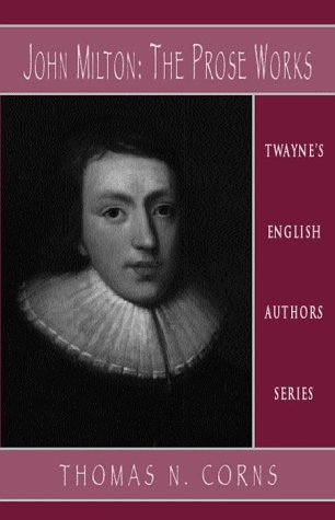 John Milton: The Prose Works (English Authors Series)