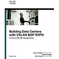 Building Data Centers with VXLAN BGP EVPN: A Cisco NX-OS Perspective (Networking Technology)