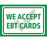 We Accept EBT Cards (Food Stamps) Print Green Horizontal Store Window Business Cashier Sign Large - 2 Pack, 12x18