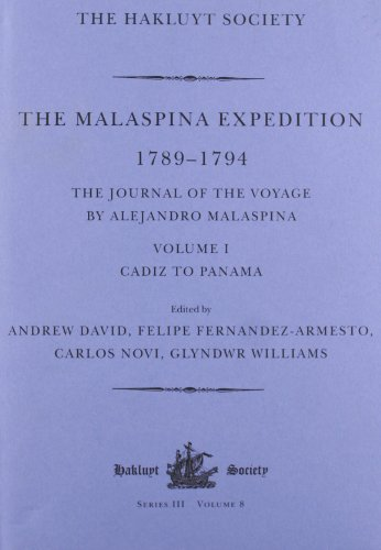 The Malaspina Expedition 1789-1794 / The Journal of the Voyage by Alejandro Malaspina / Volume I / Cadiz to Panama (Hakl