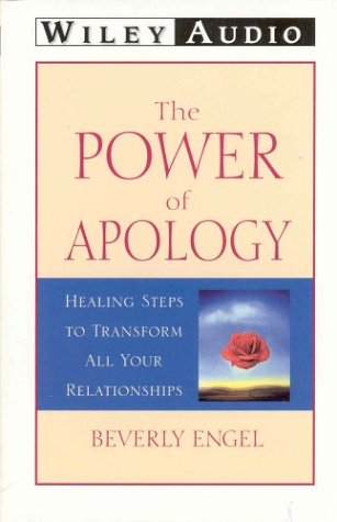 Download The Power of Apology: Healing Steps to Transform All Your Relationships (Wiley Audio) PDF