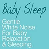 Gentle White Noise for Baby Relaxation & Sleeping