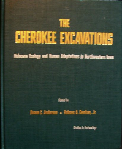 Cherokee Excavations: Holocene Ecology and Human Adaptations in North-western Iowa (Studies in archaeology)