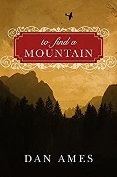 To Find a Mountain by [Ames, Dan]